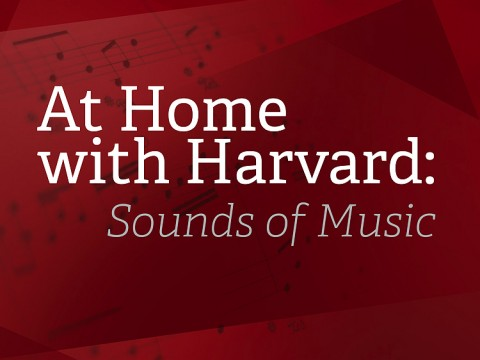 Red graphic which reads At Home with Harvard: Sounds of Music